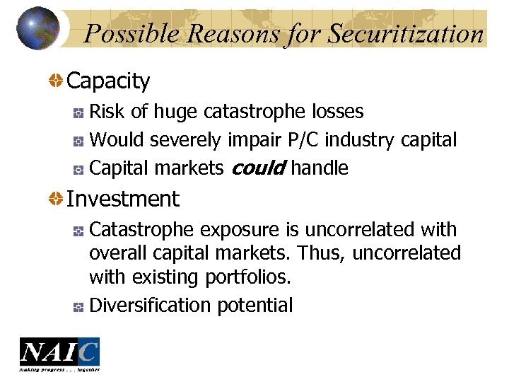 Possible Reasons for Securitization Capacity Risk of huge catastrophe losses Would severely impair P/C