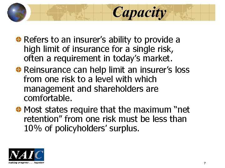 Capacity Refers to an insurer's ability to provide a high limit of insurance for