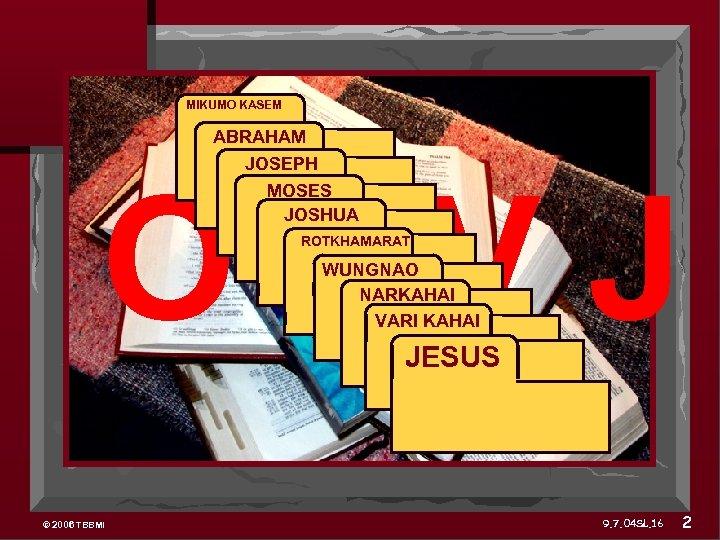 MIKUMO KASEM ABRAHAM JOSEPH MOSES JOSHUA O 7 VJ ROTKHAMARAT WUNGNAO NARKAHAI VARI KAHAI