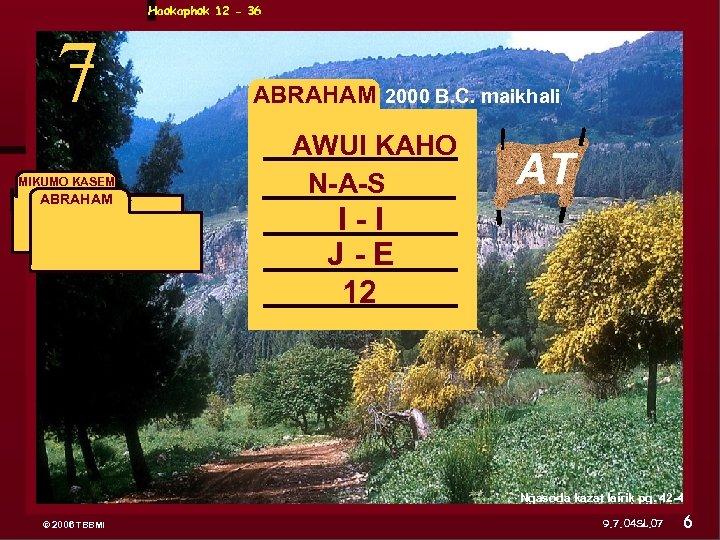 Haokaphok 12 - 36 7 MIKUMO KASEM ABRAHAM 2000 B. C. maikhali AWUI KAHO