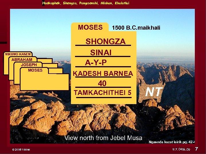 Haokaphok, Shongza, Pangmonshi, Mishan, Khalatlui MOSES MIKUMO KASEM ABRAHAM JOSEPH ABRAHAM MOSES 1500 B.
