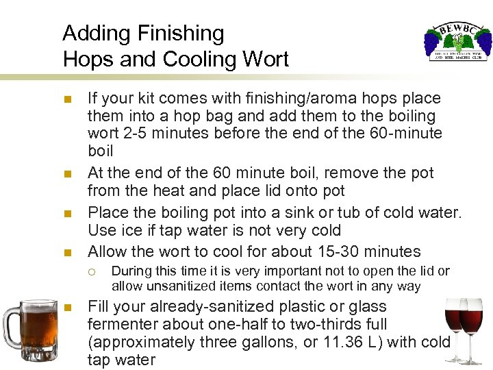 Adding Finishing Hops and Cooling Wort n n If your kit comes with finishing/aroma
