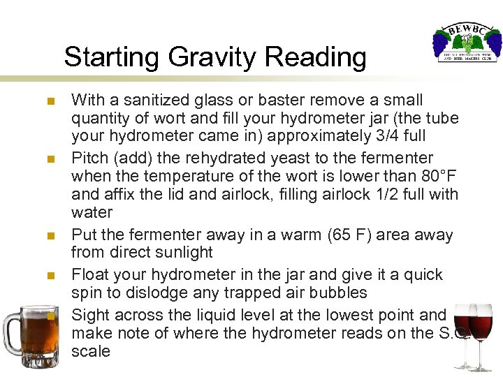 Starting Gravity Reading n n n With a sanitized glass or baster remove a