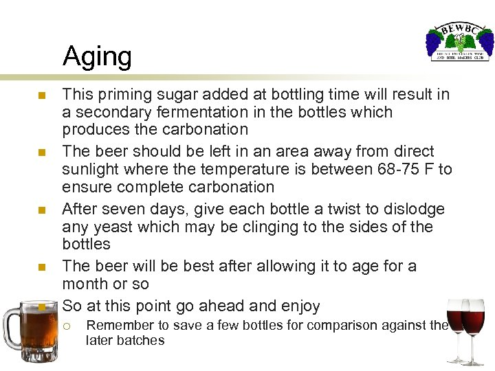 Aging n n n This priming sugar added at bottling time will result in