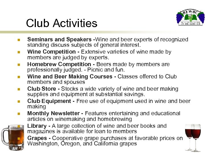 Club Activities n n n n n Seminars and Speakers -Wine and beer experts