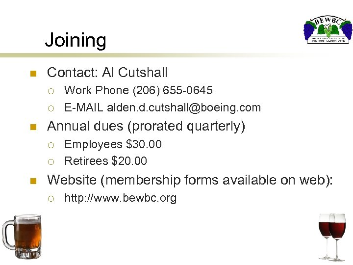Joining n Contact: Al Cutshall ¡ ¡ n Annual dues (prorated quarterly) ¡ ¡