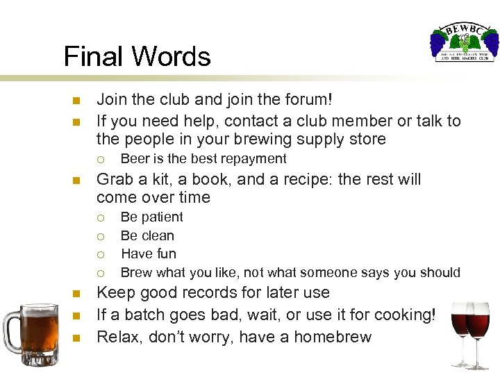 Final Words n n Join the club and join the forum! If you need
