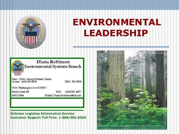 ENVIRONMENTAL LEADERSHIP Diana Robinson Environmental Systems Branch Hart – Dole - Inouye Federal Center