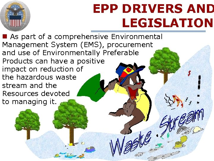 EPP DRIVERS AND LEGISLATION n As part of a comprehensive Environmental Management System (EMS),