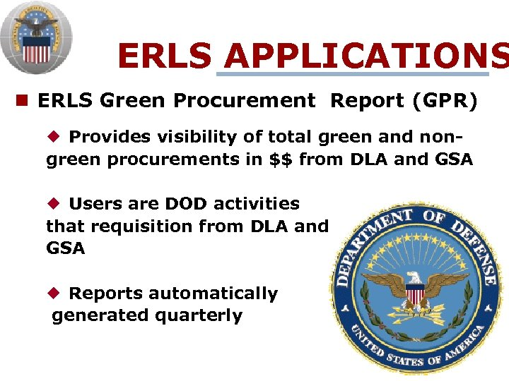 ERLS APPLICATIONS n ERLS Green Procurement Report (GPR) ¿ Provides visibility of total green