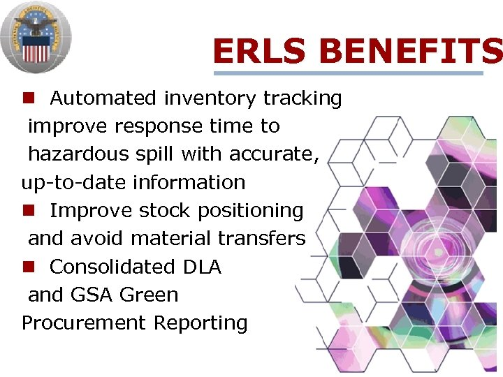 ERLS BENEFITS n Automated inventory tracking improve response time to hazardous spill with accurate,