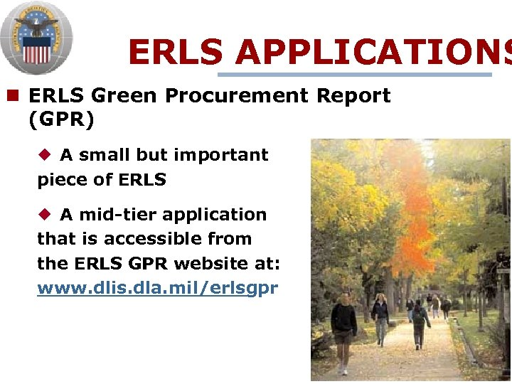 ERLS APPLICATIONS n ERLS Green Procurement Report (GPR) ¿ A small but important piece