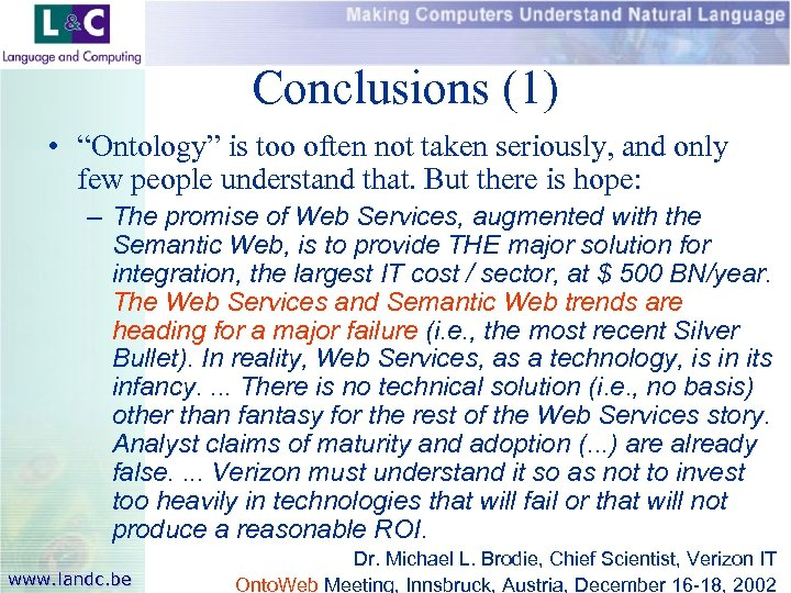 """Conclusions (1) • """"Ontology"""" is too often not taken seriously, and only few people"""
