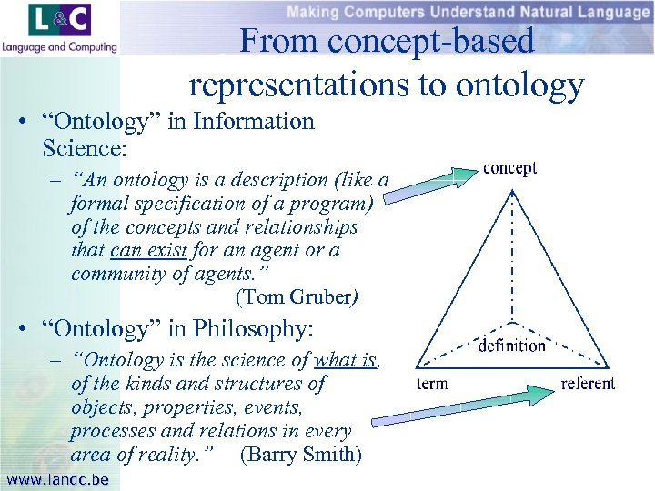 """From concept-based representations to ontology • """"Ontology"""" in Information Science: – """"An ontology is"""