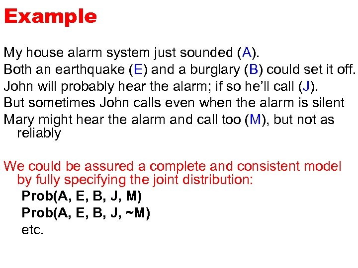 Example My house alarm system just sounded (A). Both an earthquake (E) and a
