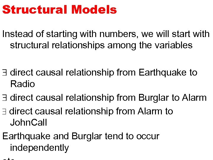 Structural Models Instead of starting with numbers, we will start with structural relationships among