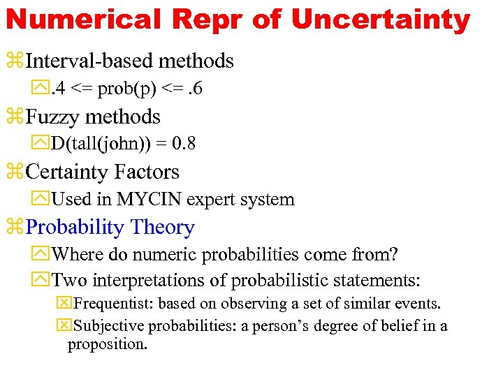 Numerical Repr of Uncertainty z. Interval-based methods y. 4 <= prob(p) <=. 6 z.