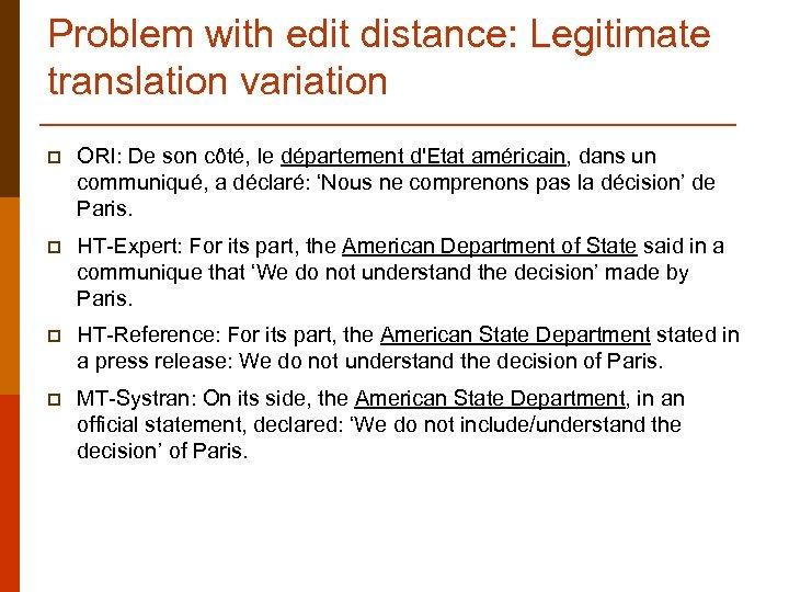 Problem with edit distance: Legitimate translation variation p ORI: De son côté, le département