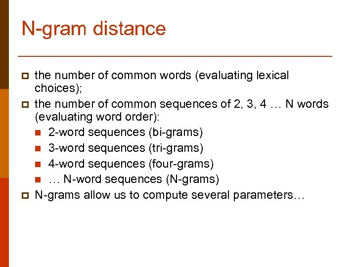 N-gram distance p p p the number of common words (evaluating lexical choices); the