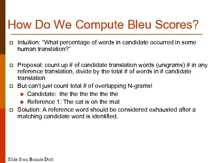 """How Do We Compute Bleu Scores? p Intuition: """"What percentage of words in candidate"""