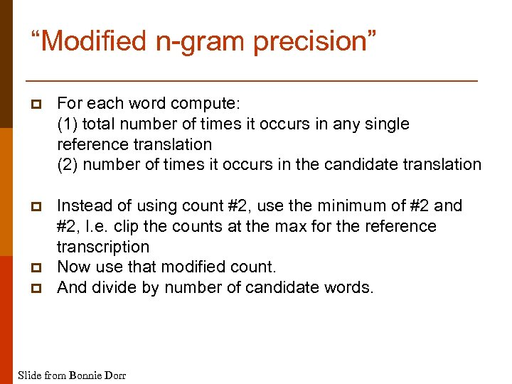 """""""Modified n-gram precision"""" p For each word compute: (1) total number of times it"""