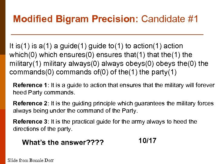 Modified Bigram Precision: Candidate #1 It is(1) is a(1) a guide(1) guide to(1) to