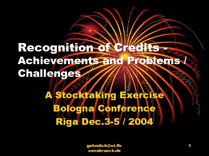 Recognition of Credits - Achievements and Problems / Challenges A Stocktaking Exercise Bologna Conference