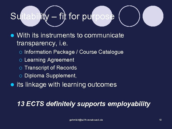 Suitability – fit for purpose l With its instruments to communicate transparency, i. e.