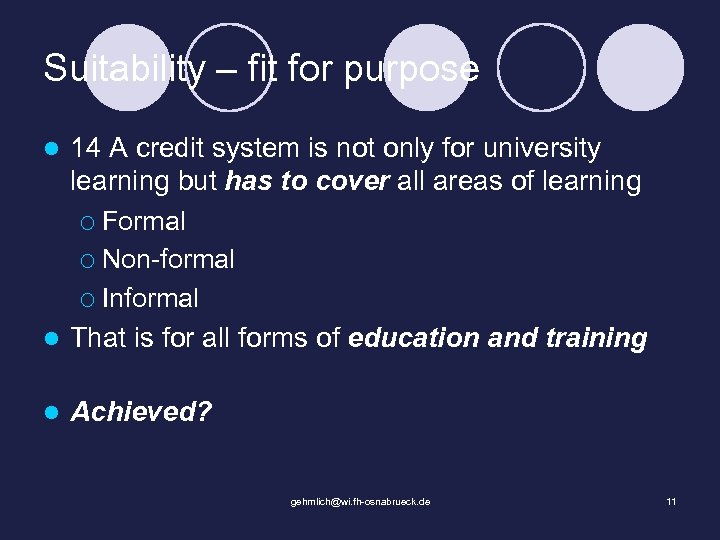 Suitability – fit for purpose 14 A credit system is not only for university