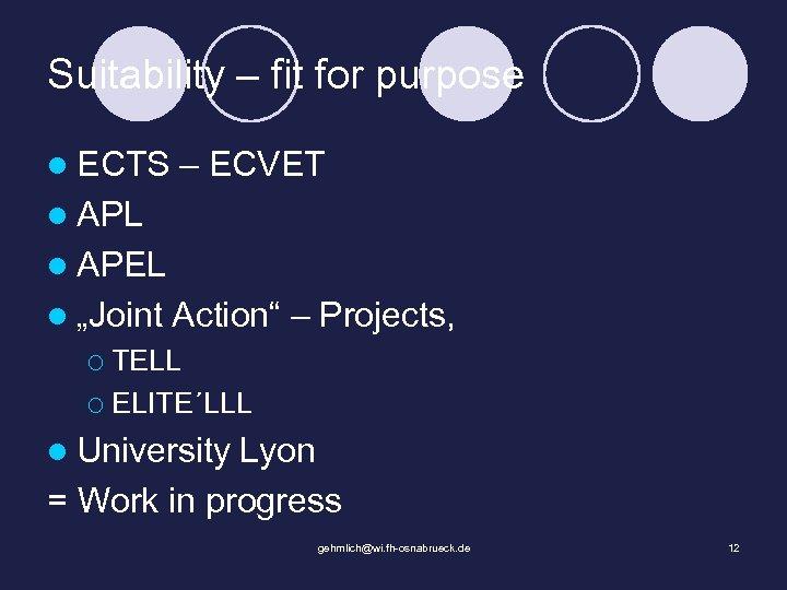 Suitability – fit for purpose l ECTS – ECVET l APL l APEL l
