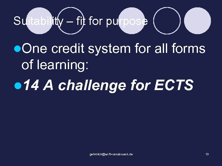 Suitability – fit for purpose l. One credit system for all forms of learning: