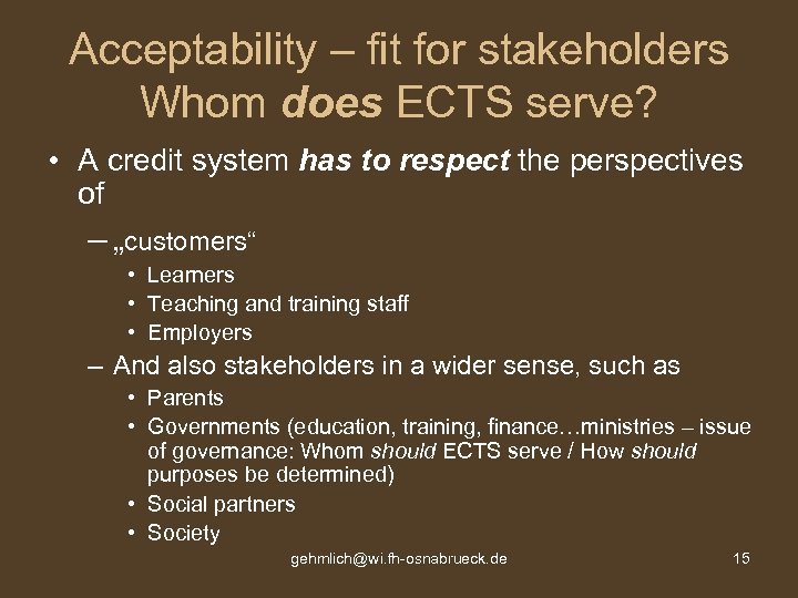 Acceptability – fit for stakeholders Whom does ECTS serve? • A credit system has