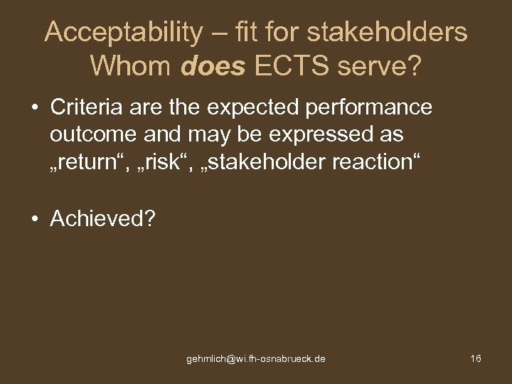 Acceptability – fit for stakeholders Whom does ECTS serve? • Criteria are the expected