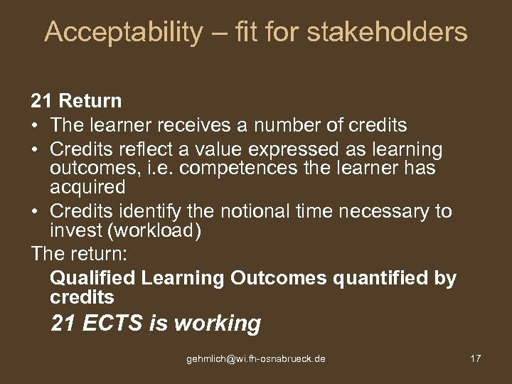 Acceptability – fit for stakeholders 21 Return • The learner receives a number of