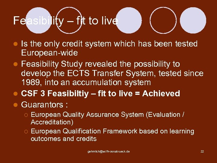 Feasibility – fit to live Is the only credit system which has been tested