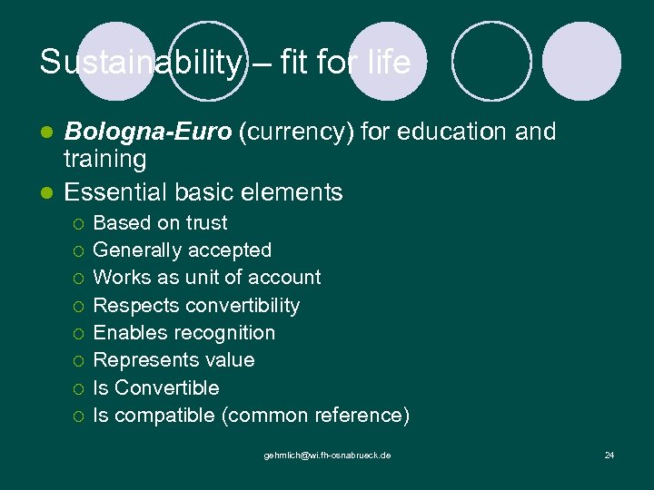 Sustainability – fit for life Bologna-Euro (currency) for education and training l Essential basic