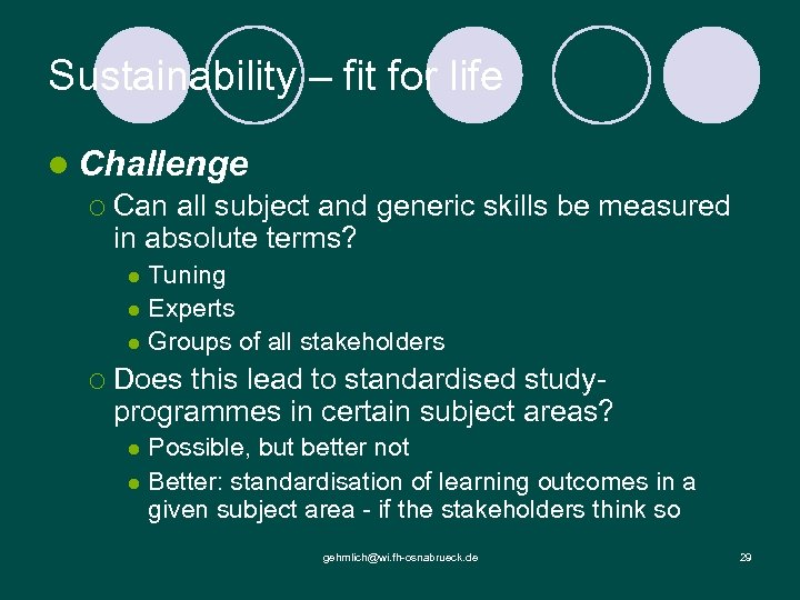 Sustainability – fit for life l Challenge ¡ Can all subject and generic skills
