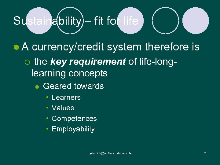 Sustainability – fit for life l. A ¡ currency/credit system therefore is the key