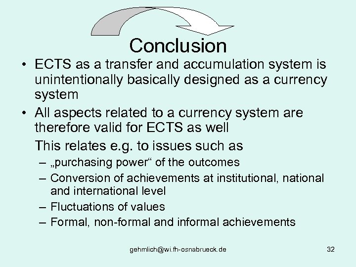 Conclusion • ECTS as a transfer and accumulation system is unintentionally basically designed as