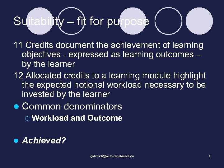 Suitability – fit for purpose 11 Credits document the achievement of learning objectives -