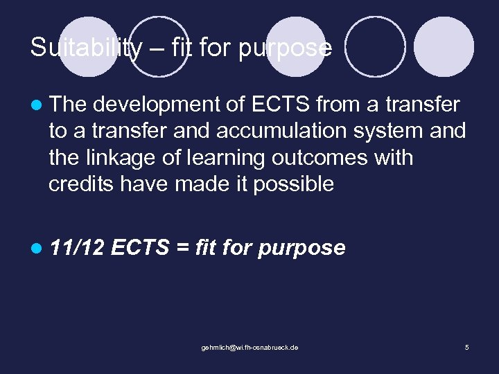 Suitability – fit for purpose l The development of ECTS from a transfer to
