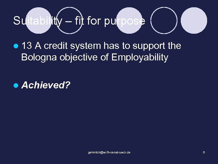 Suitability – fit for purpose l 13 A credit system has to support the