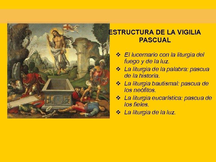 ESTRUCTURA DE LA VIGILIA PASCUAL v El lucernario con la liturgia del fuego y