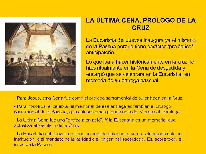LA ÚLTIMA CENA, PRÓLOGO DE LA CRUZ La Eucaristía del Jueves inaugura ya el