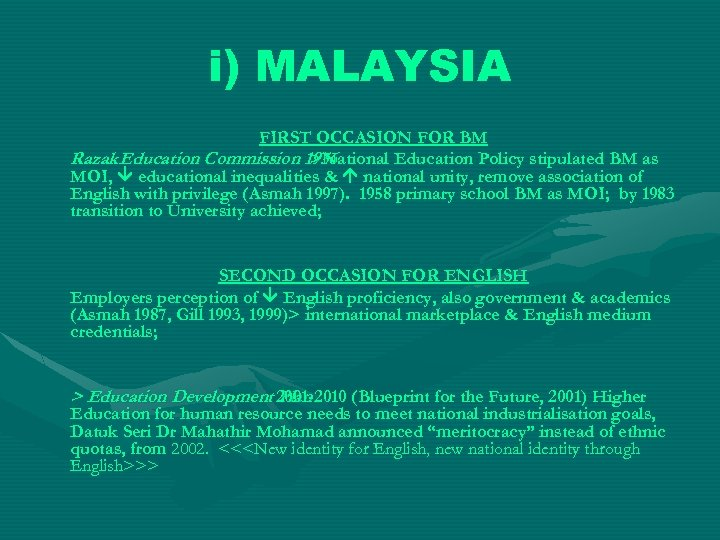 i) MALAYSIA FIRST OCCASION FOR BM Razak Education Commission 1956 >National Education Policy stipulated