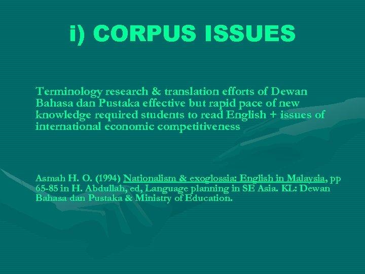 i) CORPUS ISSUES Terminology research & translation efforts of Dewan Bahasa dan Pustaka effective