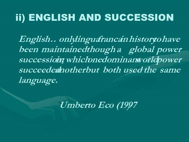 ii) ENGLISH AND SUCCESSION English onlylingua … franca history have in to been maintainedthough