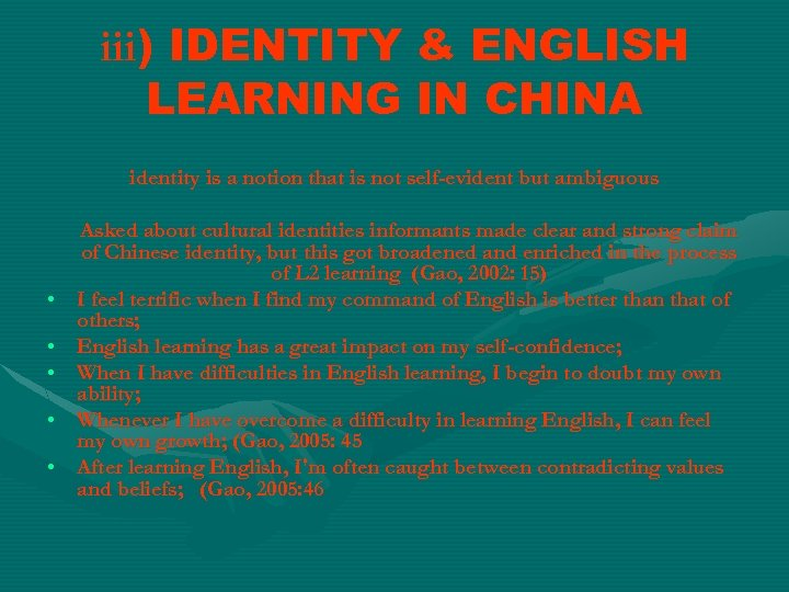 iii) IDENTITY & ENGLISH LEARNING IN CHINA identity is a notion that is not