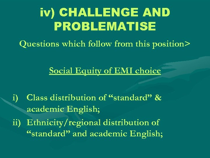 iv) CHALLENGE AND PROBLEMATISE Questions which follow from this position> Social Equity of EMI