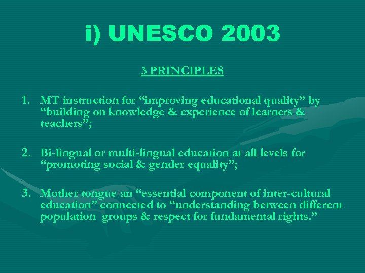 """i) UNESCO 2003 3 PRINCIPLES 1. MT instruction for """"improving educational quality"""" by """"building"""